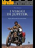 I viaggi di Jupiter: Il giro del mondo in motocicletta