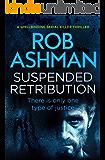 Suspended Retribution: a spell-binding serial killer thriller (DI Rosalind Kray Book 3)