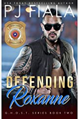 Defending Roxanne (GHOST Book 2) Kindle Edition