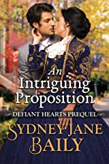 An Intriguing Proposition: Prequel (Defiant Hearts Book 0) Kindle Edition