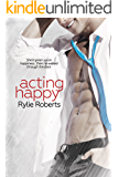 Acting Happy (A Texas Ever After Novel Book 2)