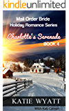 Charlotte's Serenade (Mail Order Bride Holiday Romance Series Book 4)