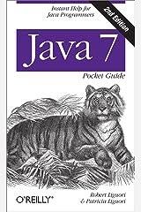Java 7 Pocket Guide: Instant Help for Java Programmers Kindle Edition