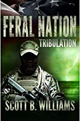 Feral Nation - Tribulation (Feral Nation Series Book 3) Kindle Edition