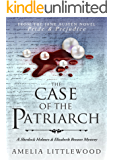 The Case of the Patriarch (A Sherlock Holmes and Elizabeth Bennet Mystery Book 7)