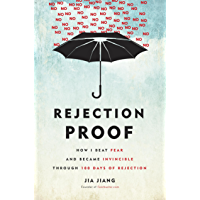 Rejection Proof: How I Beat Fear and Became Invincible Through 100 Days of Rejection (English Edition)