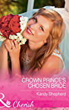 Crown Prince's Chosen Bride (Mills & Boon Cherish)