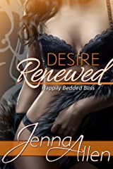 Desire Renewed (Happily Bedded Bliss Book 1) Kindle Edition