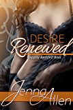 Desire Renewed (Happily Bedded Bliss Book 1)