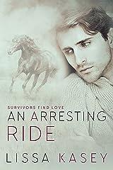 An Arresting Ride: A Survivors Find Love Novel Kindle Edition