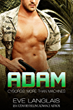 Adam (Cyborgs: More Than Machines Book 6)
