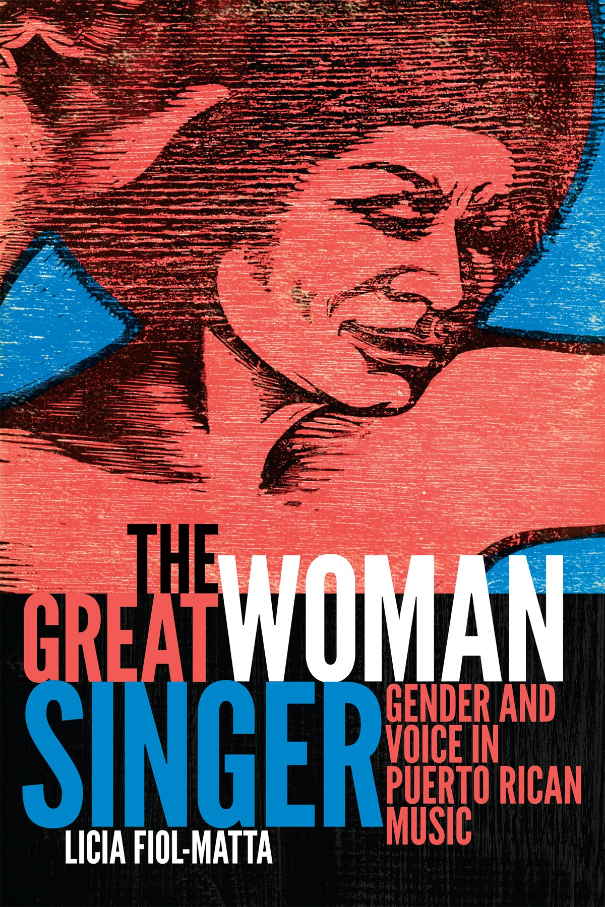 The Great Woman Singer: Gender and Voice in Puerto Rican Music (Refiguring American Music) pdf epub