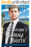 The Billionaire's Marriage Barter (Clean Billionaire Fake Marriage Romance Series Book 4)