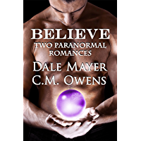 Believe: 2 Paranormal romances that will make you want...to believe! (English Edition)