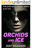 Orchids and Ice: Murder in Paradise (The June Kato Legacy Series Book 2)