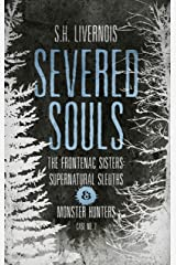 Severed Souls: Case No. 2 (The Frontenac Sisters: Supernatural Sleuths & Monster Hunters) Kindle Edition