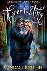Everlasting (The Night Watchmen Series Book 1) Kindle Edition
