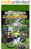 Water Garden Landscaping Ideas: How to Make Water Garden Landscaping (English Edition)