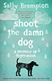 Shoot the Damn Dog: A Memoir of Depression