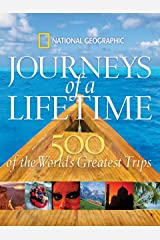 Journeys of a Lifetime: 500 of the World's Greatest Trips Hardcover