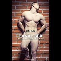 Banal Sex: Wieso schwules Leben harte Arbeit ist (German Edition) book cover
