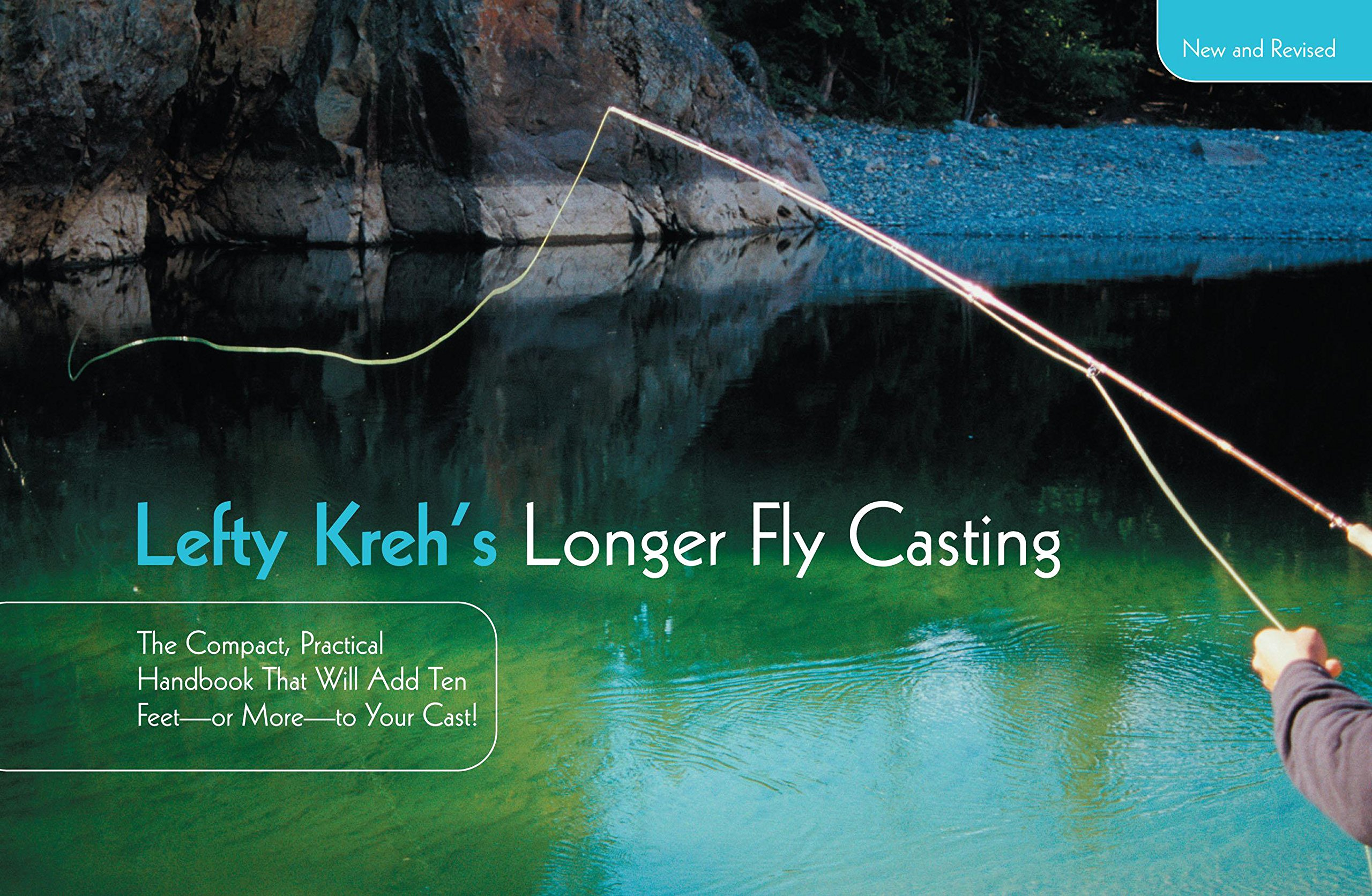 Lefty Kreh's Longer Fly Casting: The Compact, Practical Handbook That Will Add Ten Feet--Or More--To Your Cast por Lefty Kreh