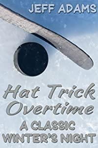 Hat Trick Overtime: A Classic Winter's Night (Hat Trick (Simon and Alex) Book 2)