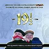19½ (Abschied von der Kultradioshow Maximal. Das Beste aus Show, Comedy, Songs & Gags mit DJ Happy Vibes und ABM Kraft Horst)