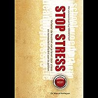 Stop Stress: Verbeter de kwaliteit van je leven door stress en nervositeit efficiënt aan te pakken