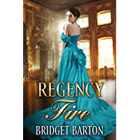 Regency Romance: Regency Fire: A Historical Regency Romance Series (Book 1) (English Edition)