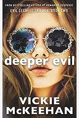 Deeper Evil (The Evil Secrets Trilogy Book 2) Kindle Edition