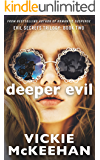 Deeper Evil (The Evil Secrets Trilogy Book 2)