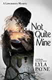 Not Quite Mine (A Lowcountry Mystery) (Lowcountry Mysteries Book 7)
