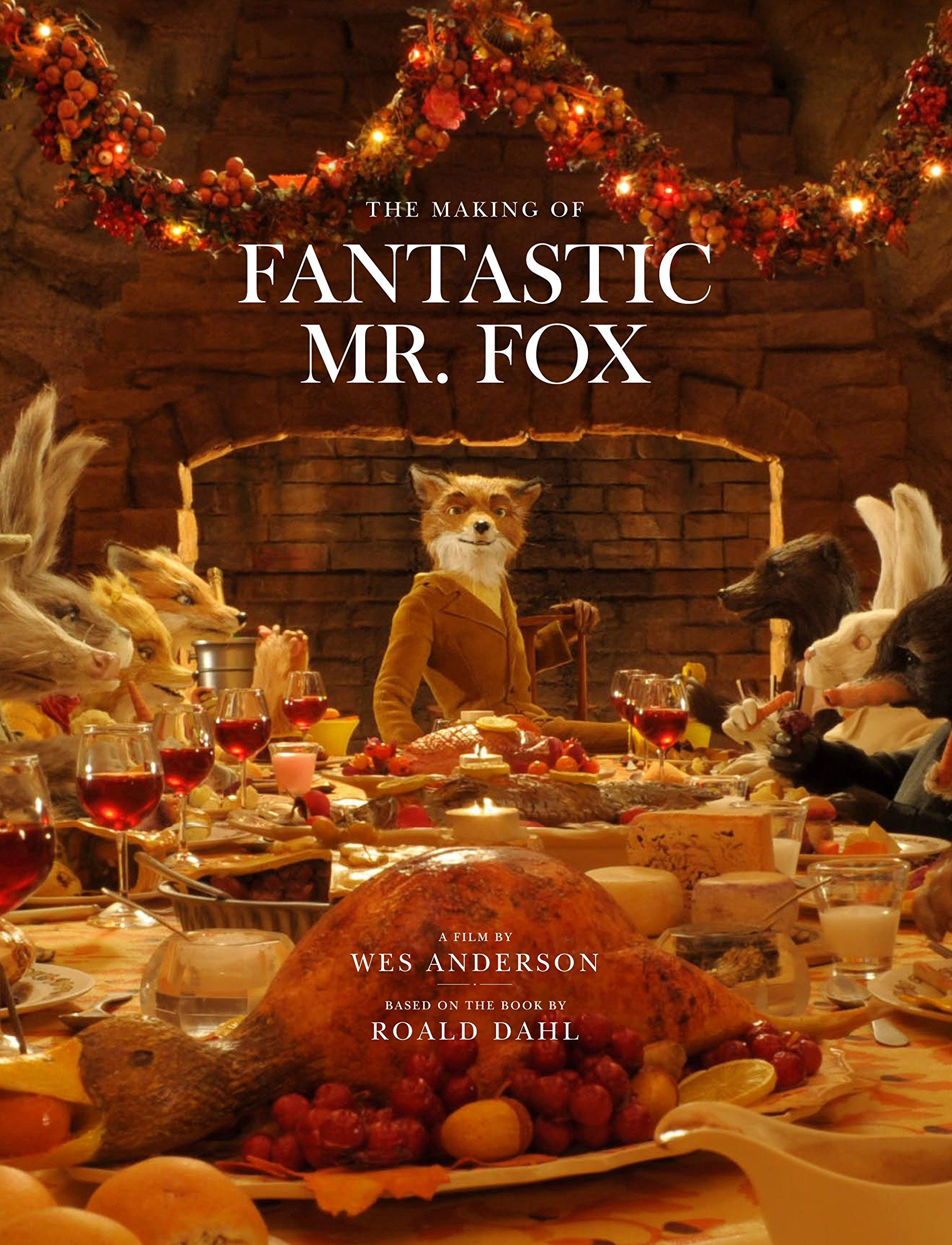 Amazon Com The Making Of Fantastic Mr Fox 9780847833542 Anderson Wes Books