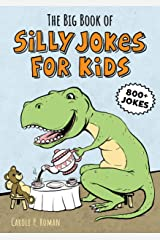 The Big Book of Silly Jokes for Kids: 800+ Jokes! Kindle Edition