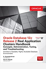 Oracle Database 12c Release 2 Real Application Clusters Handbook: Concepts, Administration, Tuning & Troubleshooting (Oracle Press) Kindle Edition