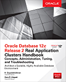 Oracle Database 12c Release 2 Real Application Clusters Handbook: Concepts, Administration, Tuning & Troubleshooting…