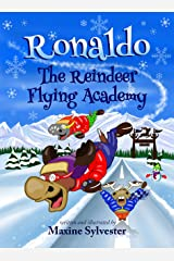Ronaldo: The Reindeer Flying Academy: Ronaldo the Flying Reindeer children's book series (book1) Kindle Edition