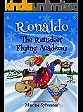 Ronaldo: The Reindeer Flying Academy: Ronaldo the Flying Reindeer children's book series (book1)