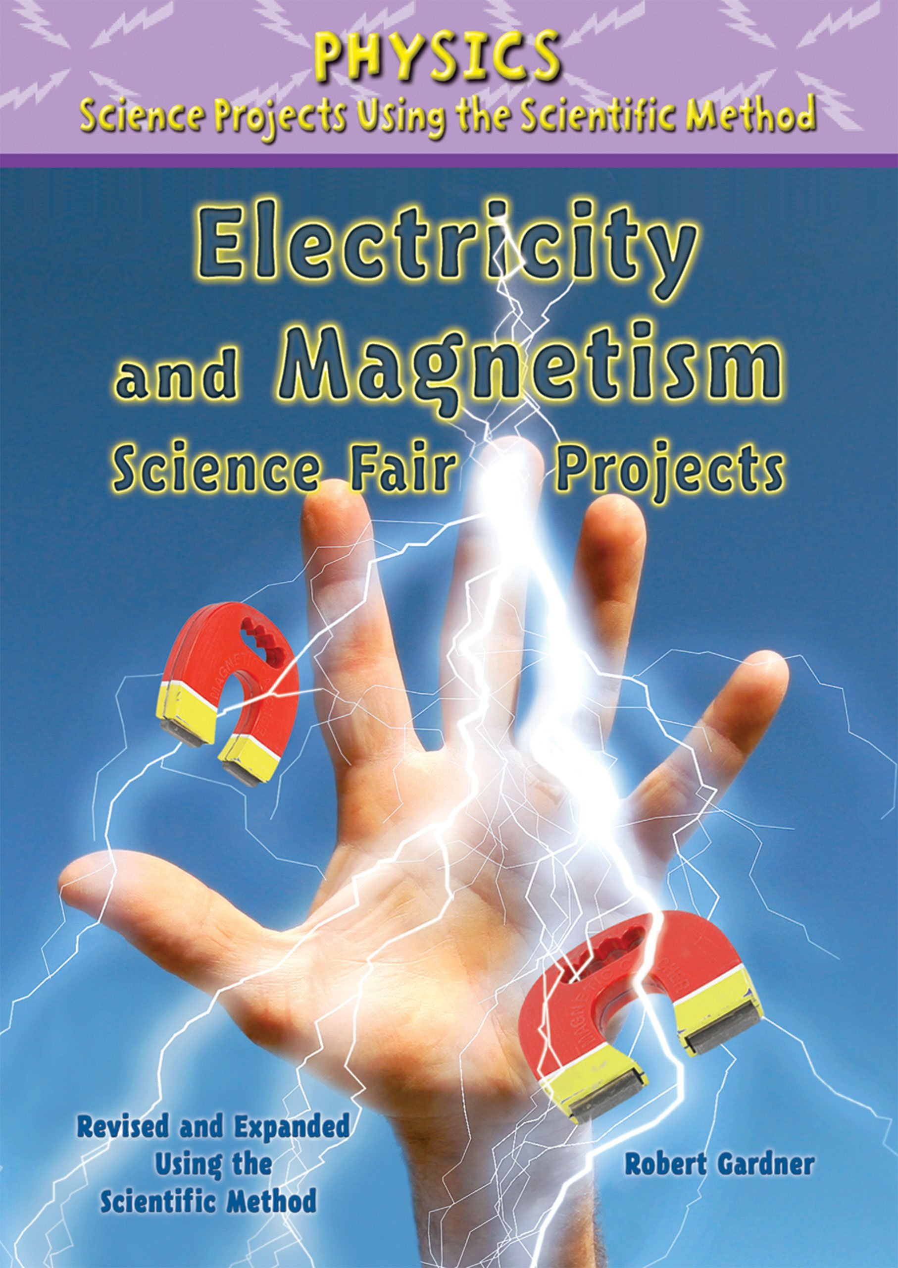 Read Online Electricity and Magnetism Science Fair Projects (Physics Science Projects Using the Scientific Method) pdf