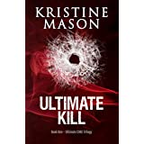 Ultimate Kill (Book 1 Ultimate C.O.R.E. Trilogy) (C.O.R.E. Series)
