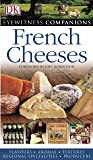 French Cheeses (Eyewitness Companions)