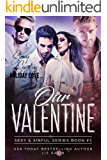 Our Valentine: Reverse Harem Romance (Sexy and Sinful Book 1) (English Edition)