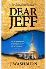 DEAR JEFF: An Older Brother's Straightforward Advice on Preparing to Enter the Mormon Temple Kindle Edition