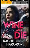 Wine and Die (A Gripping Serial Killer Thriller) (Detective Julia Sawyer Book 2)
