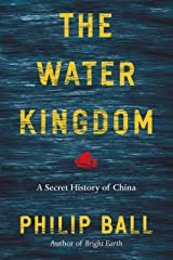 The Water Kingdom: A Secret History of China Kindle Edition