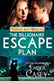 The Billionaire Escape Plan: A Billionaire Friends to Lovers Romance (Friends with Benefits)
