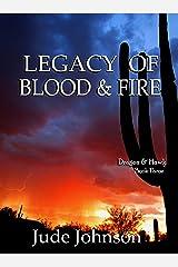 Legacy of Blood & Fire: Dragon & Hawk Book Three Kindle Edition