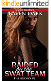 Raided by the SWAT Team: The Agency Book 2 (Group Situation, Dominance and Submission)