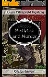 Mistletoe and Murder: A Clara Fitzgerald Mystery (The Clara Fitzgerald Mysteries Book 5)